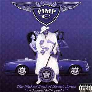 Pimp C - The Naked Soul Of Sweet Jones : Screwed & Chopped album mp3
