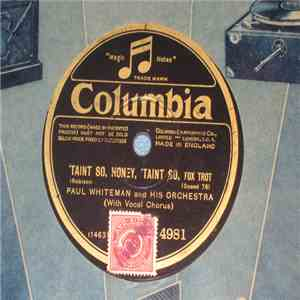 Paul Whiteman And His Orchestra - Taint So, Honey, 'Taint So / Chiquita album mp3