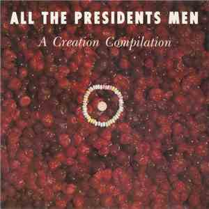 Various - All The President's Men - A Creation Compilation album mp3