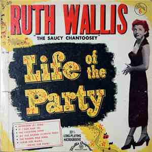 "Ruth Wallis ""The Saucy Chantoosey"" - As The Life Of The Party album mp3"