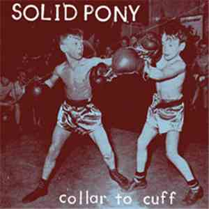 Solid Pony - Collar To Cuff album mp3