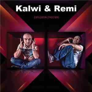 Kalwi & Remi - Explosion (Theo Mix) album mp3