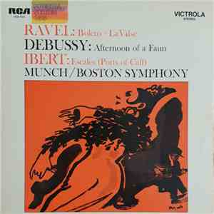 Debussy / Ravel / Ibert - Charles Munch, Boston Symphony Orchestra - Bolero / La Valse / Afternoon Of A Faun / Escales album mp3