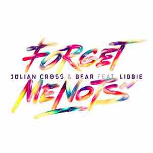 Julian Cross & Bear  Feat Libbie  - Forget Me Nots album mp3