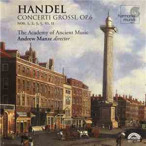 Handel - The Academy Of Ancient Music, Andrew Manze - Concerti Grossi, Op. 6 Nos. 1, 2, 3, 5, 10, 11 album mp3