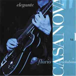 Flavio Casanova Rockaband - Elegante Vol. 1 album mp3