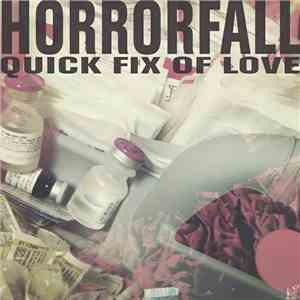 Horrorfall - Quick Fix Of Love album mp3