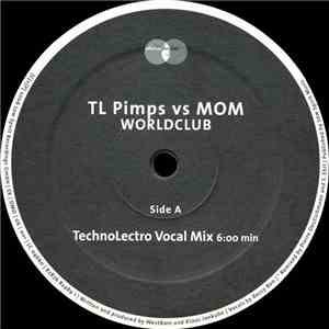 TL Pimps vs MOM - Worldclub album mp3