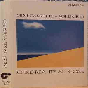 Chris Rea - It's All Gone - Mini Cassette Volume III album mp3
