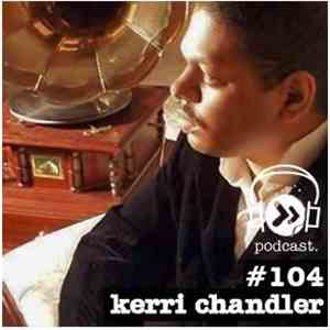 Kerri Chandler - DTPodcast104 album mp3
