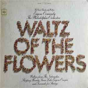 Eugene Ormandy / The Philadelphia Orchestra - Waltz Of The Flowers album mp3