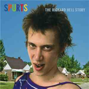Richard Hell - Spurts: The Richard Hell Story album mp3