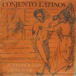 Conjunto Latinos - Koemanoe Sani / China Man album mp3