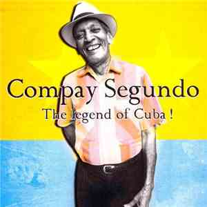Compay Segundo - The Legend Of Cuba! album mp3