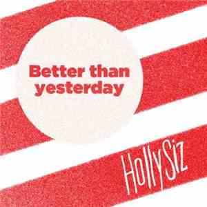 Hollysiz - Better Than Yesterday album mp3