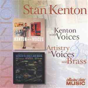 Stan Kenton - Kenton With Voices / Artistry In Voices And Brass album mp3