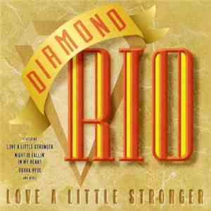 Diamond Rio - Love A Little Stronger album mp3