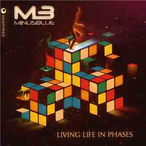 Minus Blue - Living Life In Phases album mp3