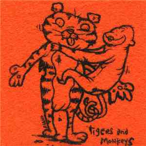 Tigers And Monkeys - Tigers And Monkeys album mp3