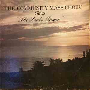 "The Community Mass Choir - Sings ""The Lord's Prayer"" album mp3"