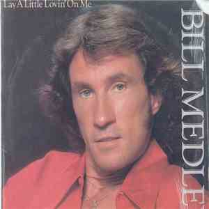 Bill Medley - Lay A Little Lovin' On Me album mp3