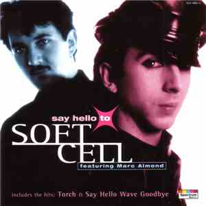 Soft Cell Featuring Marc Almond - Say Hello To Soft Cell album mp3
