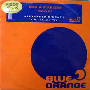Alexander O'Neal - Criticize 1999 (Bini & Martini Mixes) album mp3