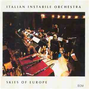 Italian Instabile Orchestra - Skies Of Europe album mp3