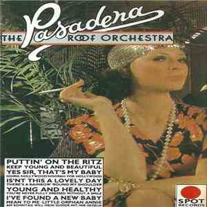 The Pasadena Roof Orchestra - Puttin' On The Ritz album mp3