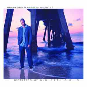 Branford Marsalis Quartet - Footsteps Of Our Fathers album mp3