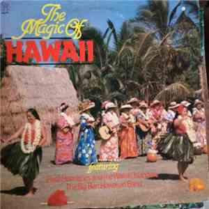 Basil Henriques And The Waikiki Islanders, The Big Ben Hawaiian Band - The Magic Of Hawaii album mp3