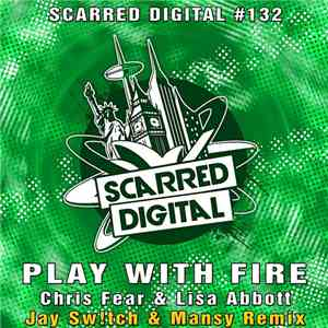 Chris Fear & Lisa Abbott - Play With Fire (Jay Sw!tch & Mansy Remix) album mp3