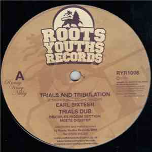 Earl Sixteen / Disciples Riddim Section Meets Digistep - Trials And Tribulation / Man A Lion album mp3