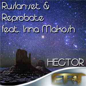 Ruslan-set & Reprobate  Feat. Irina Makosh - Hector album mp3