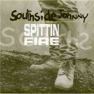 Southside Johnny - Spittin' Fire album mp3