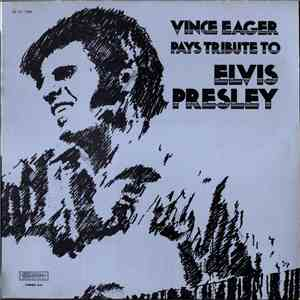 Vince Eager - Pays Tribute To Elvis Presley album mp3