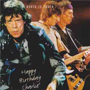 The Rolling Stones - North To South - Happy Birthday Charlie! album mp3