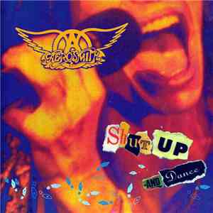 Aerosmith - Shut Up And Dance album mp3