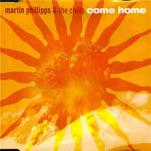 Martin Phillipps & The Chills - Come Home album mp3