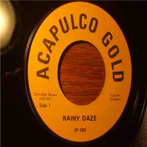 Rainy Daze / King Toke - Acapulco Gold / What Are You Holdin' (Besides Me) album mp3