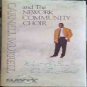 Carnell Murrell And The Nework Community Choir - Wait I Say On The Lord album mp3