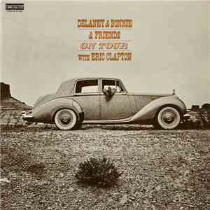 Delaney & Bonnie & Friends With Eric Clapton - On Tour album mp3
