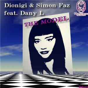 Dionigi & Simon Faz Feat. Dany L - The Model album mp3