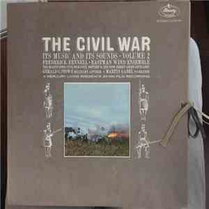 Frederick Fennell / Eastman Wind Ensemble - The Civil War Its Music And Its Sounds Volume 2 album mp3