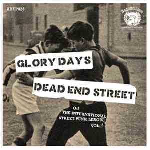 Glory Days  / Dead End Street - Oi! The International Street Punk League Vol. 2 album mp3