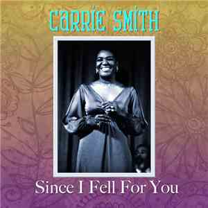 Carrie Smith - Since I Fell For You album mp3