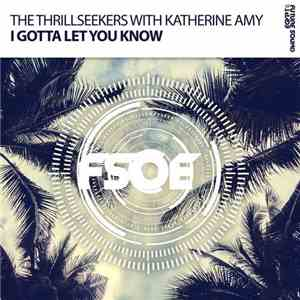 The Thrillseekers With Katherine Amy - I Gotta Let You Know album mp3
